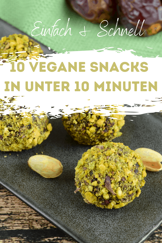 10 vegane snacks unter 10 minuten